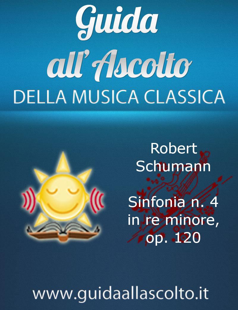 Sinfonia n. 4 in re minore, op. 120 di Robert Schumann